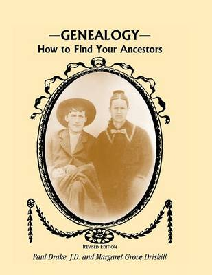 Genealogy: How to Find Your Ancestors, Revised Edition (Paperback)