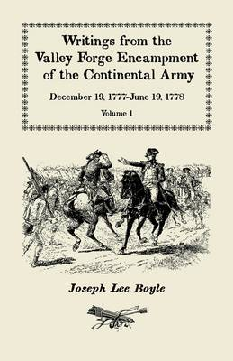 Writings from the Valley Forge Encampment of the Continental Army: December 19, 1777-June 19, 1778, Volume 1 (Paperback)