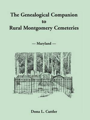 The Genealogical Companion to Rural Montgomery Cemeteries (Paperback)