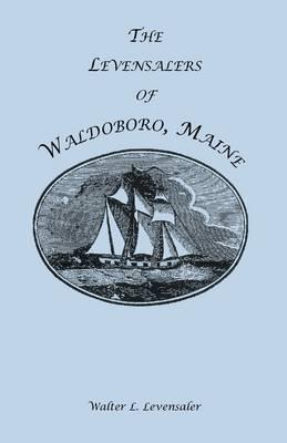 The Levensalers of Waldoboro, Maine (Paperback)