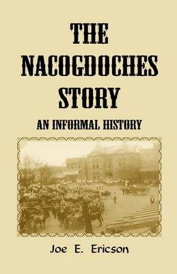 The Nacogdoches Story: An Informal History (Paperback)