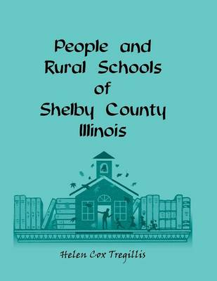 People and Rural Schools of Shelby County, Illinois (Paperback)