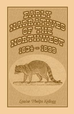 Early Narratives of the Northwest: 1634-1699 (Paperback)