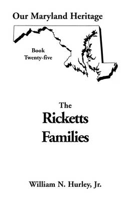 Our Maryland Heritage, Book 25: Ricketts Families, Primarily of Montgomery & Frederick Counties - Practicing Organization Development Series 25 (Paperback)