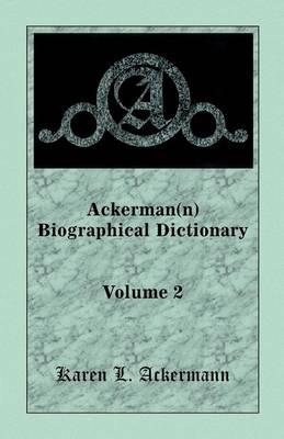 Ackerman(n) Biographical Dictionary, Volume 2 (Paperback)