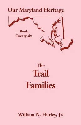 Our Maryland Heritage, Book 26: The Trail Families (Paperback)