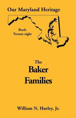 Our Maryland Heritage, Book 28: Baker Families (Paperback)