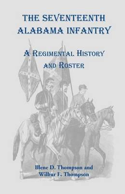 The Seventeenth Alabama Infantry: A Regimental History and Roster (Paperback)