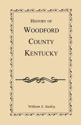 History of Woodford County, Kentucky (Paperback)