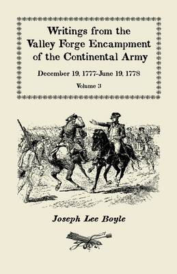 """Writings from the Valley Forge Encampment of the Continental Army: December 19, 1777-June 19, 1778, Volume 3, """"It Is a General Calamity"""" (Paperback)"""