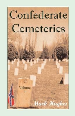 Confederate Cemeteries, Volume 1 (Paperback)