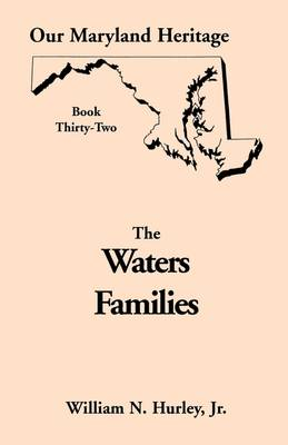 Our Maryland Heritage, Book 32: The Waters Families - Our Maryland Heritage (Paperback)