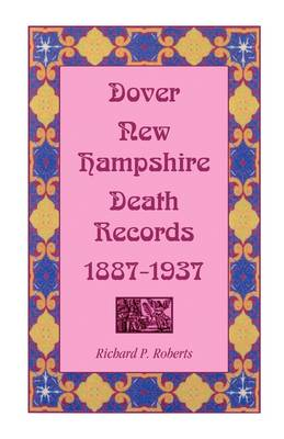 Dover, New Hampshire, Death Records, 1887-1937 (Paperback)