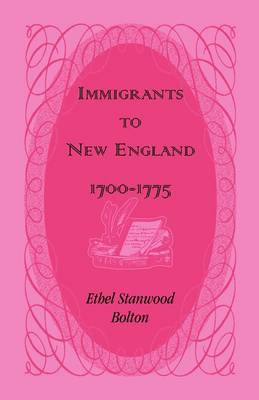 Immigrants to New England, 1700-1775 (Paperback)