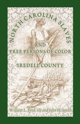 North Carolina Slaves and Free Persons of Color: Iredell County (Paperback)