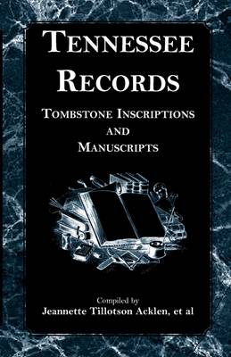 Tennessee Records: Tombstone Inscriptions and Manuscripts (Paperback)