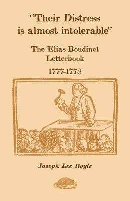 Their Distress Is Almost Intolerable: The Elias Boudinot Letterbook, 1777-1778 (Paperback)
