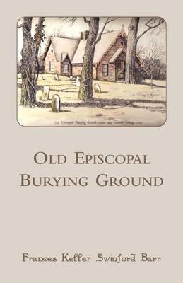 Old Episcopal Burying Ground (Paperback)