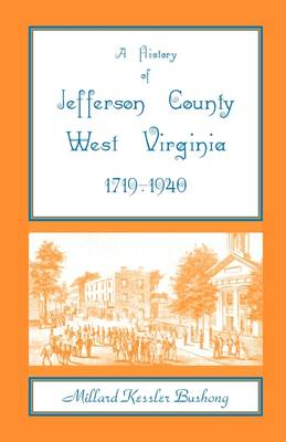 A History of Jefferson County, West Virginia [1719-1940] (Paperback)
