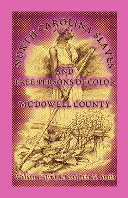 North Carolina Slaves and Free Persons of Color: McDowell County (Paperback)