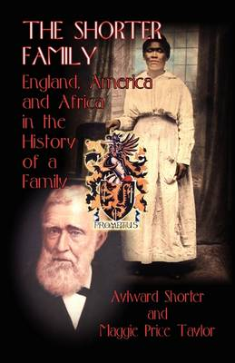 The Shorter Family: England, America and Africa in the History of a Family (Paperback)