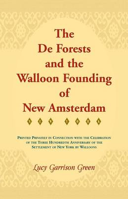 The de Forests and the Walloon Founding of New Amsterdam (Paperback)