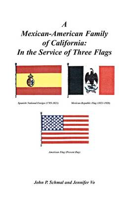 A Mexican-American Family of California: In the Service of Three Flags (Paperback)