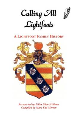 Calling All Lightfoots: The Lightfoot Family History (Paperback)