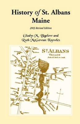 History of St. Albans, Maine: 2003 Revised Edition (Paperback)