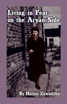 Living in Fear on the Aryan Side (Paperback)