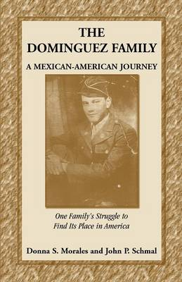 The Dominguez Family: A Mexican-American Journey (Paperback)