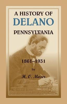A History of Delano, Pennsylvania (Paperback)