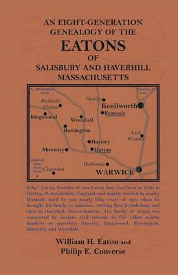 An Eight-Generation Genealogy of the Eatons of Salisbury and Haverhill, Massachusetts (Paperback)