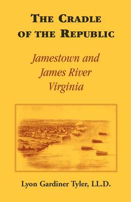 The Cradle of the Republic: Jamestown and James River (Paperback)