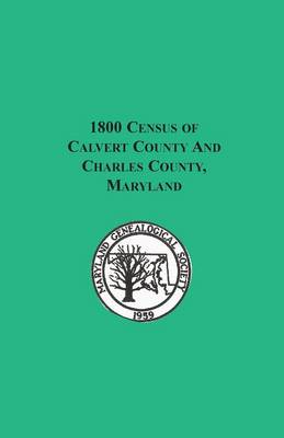 1800 Census of Calvert County and Charles County, Maryland (Paperback)