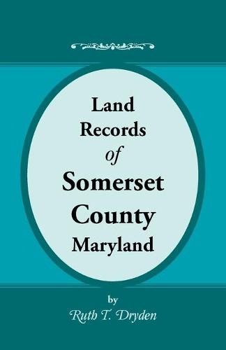Land Records of Somerset County, Maryland (Paperback)