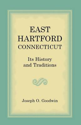 East Hartford: Its History and Traditions (Paperback)