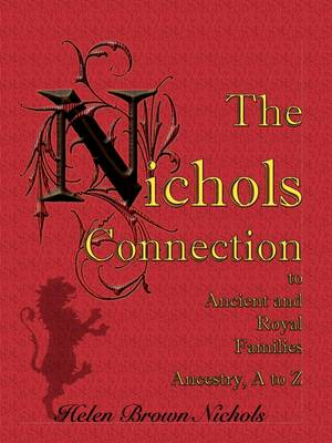 The Nichols Connection to Ancient and Royal Families, Ancestry A to Z (Paperback)
