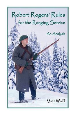 Robert Rogers' Rules for the Ranging Service: An Analysis (Paperback)