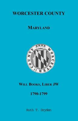Worcester Will Books, Liber JW, 1790-1799 (Paperback)