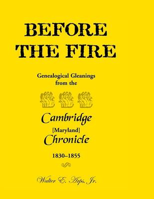 Before the Fire: Genealogical Gleanings from the Cambridge Chronicle 1830-1855 (Paperback)