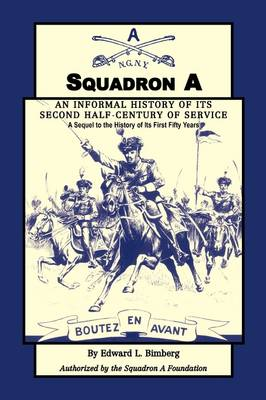 Squadron A: An Informal History of Its Second Half-Century of Service: A Sequel to the History of Its First Fifty Years (Paperback)