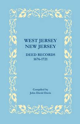 West Jersey, New Jersey Deed Records, 1676-1721 (Paperback)