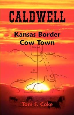 Caldwell: Kansas Border Cow Town (Paperback)