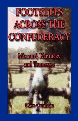 Footsteps Across the Confederacy: Missouri, Kentucky and Tennessee (Paperback)