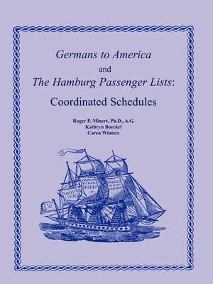 Germans to America and the Hamburg Passenger Lists: Coordinated Schedules (Paperback)