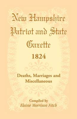New Hampshire Patriot and State Gazette 1824 (Paperback)