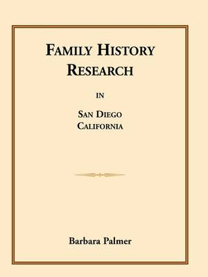 Family History Research in San Diego, California (Paperback)