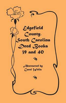 Edgefield County, South Carolina: Deed Books 39 and 40 (Paperback)