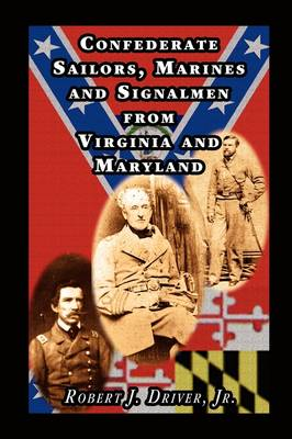 Confederate Sailors, Marines and Signalmen from Virginia and Maryland (Paperback)